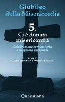 Giubileo della Misericordia. 5 - Chino Biscontin , Roberto Laurita