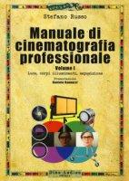 Manuale di cinematografia professionale - Russo Stefano