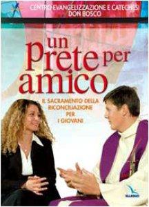 Copertina di 'Un prete per amico. Il sacramento della riconciliazione per i giovani'