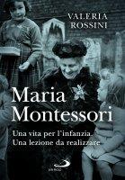 Maria Montessori - Valeria Rossini