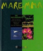Maremma. Die Naturparks. See von Burano, Dune von Feniglia, Lagune von Orbetello, Park der Maremma