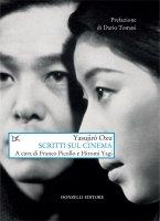 Scritti sul cinema - Yasujir? Ozu