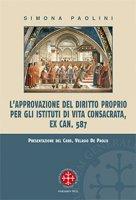 L'approvazione del diritto proprio per gli istituti di vita consacrata. ex can. 587 - Simona Paolini