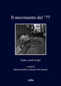 Copertina di 'Il movimento del '77. Radici, snodi, luoghi'