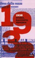 1938. Storia, racconto, memoria