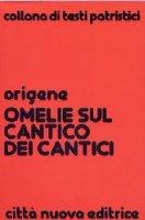 Omelie sul Cantico dei cantici - Origene