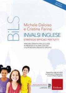 Copertina di 'INVALSI Inglese. Strategie efficaci per tutti. Percorsi operativi per la classe in presenza di alunni con DSA e altri Bisogni Linguistici Specifici'