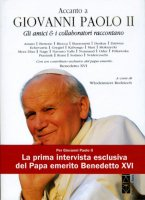 Accanto a Giovanni Paolo II - Aa. Vv.