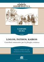 Logos, Pathos, Kairos. Tomo 1 - Gaspare Mura