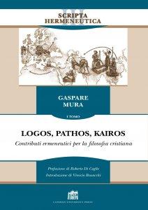 Copertina di 'Logos, Pathos, Kairos. Tomo 1'