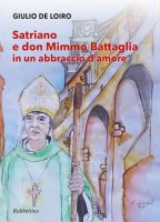 Satriano e don Mimmo Battaglia in un abbraccio d'amore - Giulio De Loiro