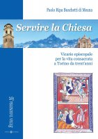 Servire la Chiesa - Ripa Buschetti di Meana Paolo