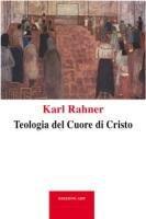 Teologia del cuore di Cristo - Rahner Karl