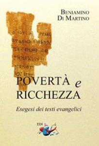 Copertina di 'Povertà e ricchezza. Esegesi dei testi evangelici'