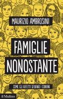 Famiglie nonostante - Maurizio Ambrosini