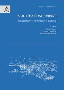 Copertina di 'Modificazioni urbane. Architetture e connessioni a Palermo'