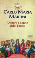 Uomini e donne dello Spirito - Martini Carlo M.