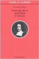 Guida alla lettura dell'Etica di Spinoza - Emanuela Scribano