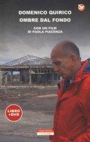 Ombre dal fondo. Con DVD video - Quirico Domenico, Piacenza Paola