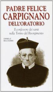 Copertina di 'Padre Felice Caprignano dell'oratorio'