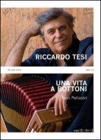 Riccardo Tesi. Una vita a bottoni. Con CD Audio - Pollastri Neri