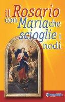 Il rosario con Maria che scioglie i nodi - Diego Musso