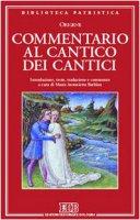 Commentario al Cantico dei cantici - Origene