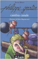 Philippe Gratin cambia canale - Mosca Renzo