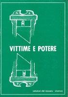 Vittime e potere - Emilio Viano, Augusto Balloni, Franco Demarchi