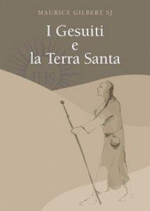 Copertina di 'I Gesuiti e la Terra Santa'