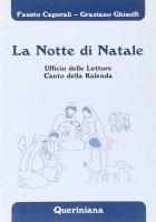 La notte di Natale. Ufficio delle letture. Canto della kalenda - Caporali Fausto, Ghisolfi Graziano