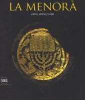 La Menorà. Culto, storia e mito. Ediz. italiana e inglese