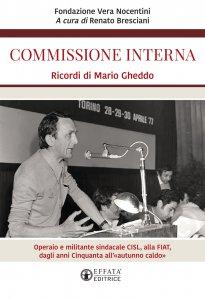 Copertina di 'Commissione Interna. Ricordi di Mario Gheddo'