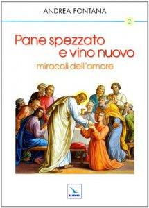 Copertina di 'Pane spezzato e vino nuovo miracoli dell'amore'