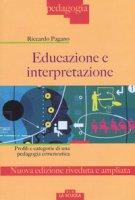Educazione e interpretazione. Ediz. ampliata - Pagano Riccardo