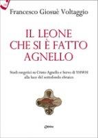 Il leone che si è fatto agnello - Francesco G. Voltaggio