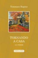 Tornando a casa. 101 poesie - Rapino Tommaso