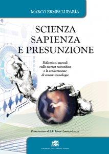 Copertina di 'Scienza, sapienza e presunzione'