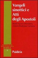 Vangeli sinottici e Atti degli Apostoli - Aguirre Monasterio Rafael, Rodríguez Carmona Antonio