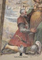 L' arte e la spada. La committenza artistica dei Templari e dei cavalieri di Malta in Emilia e in Romagna. Ediz. illustrata - Cova Paolo