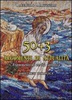 Cinquanta più tre argomenti di attualità - Martinelli Raffaello