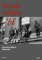 Scuola calibro '68 - Simonini Ermanno M.