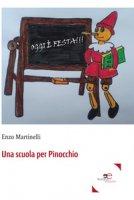 Una scuola per Pinocchio - Martinelli Enzo