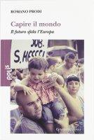 Capire il mondo - Prodi Romano