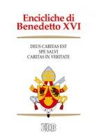 Encicliche di Benedetto XVI - Benedetto XVI