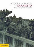 Caporetto - Nicola Labanca