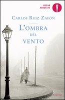 L' ombra del vento - Ruiz Zafón Carlos