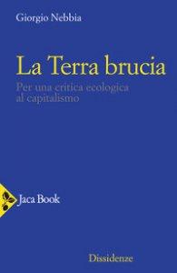 Copertina di 'La Terra brucia. Per una critica ecologica al capitalismo'
