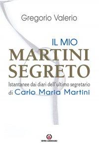 Copertina di 'Il mio Martini segreto'