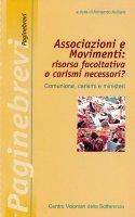 Associazioni e movimenti: risorsa facoltativa o carismi necessari? Comunione, carismi e ministeri